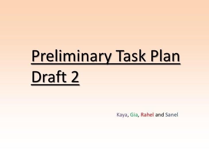 Preliminary Task PlanDraft 2            Kaya, Gia, Rahel and Sanel