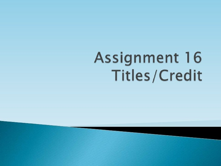 My objective is to make sure I understand fully of what titles andcredits represent of film and opening sequence.My task i...