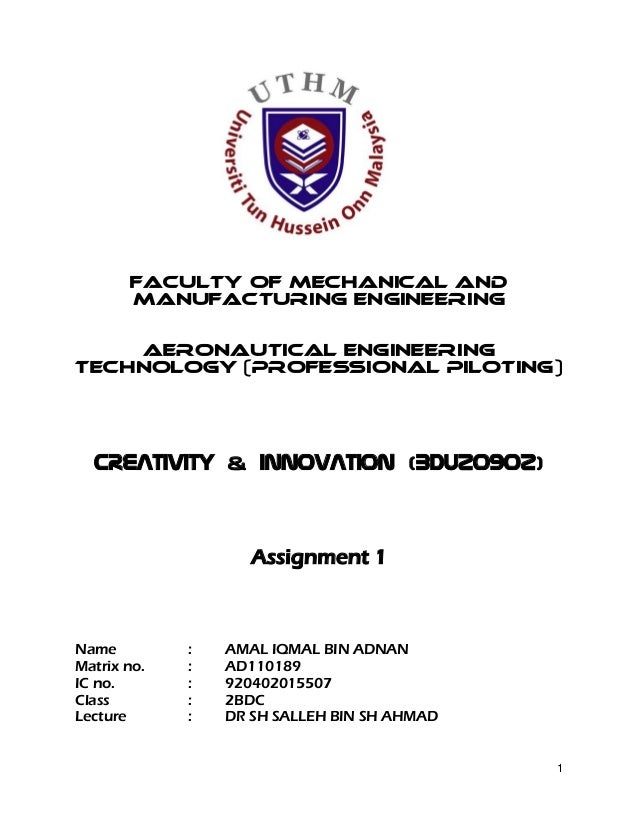 1FACULTY OF MECHANICAL ANDMANUFACTURING ENGINEERINGAERONAUTICAL ENGINEERINGTECHNOLOGY (PROFESSIONAL PILOTING)CREATIVITY & ...
