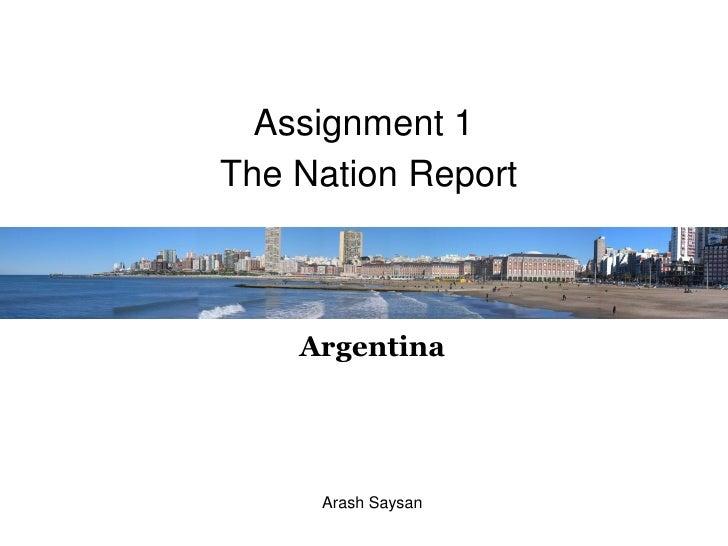 Assignment 1 The Nation Report        Argentina          Arash Saysan