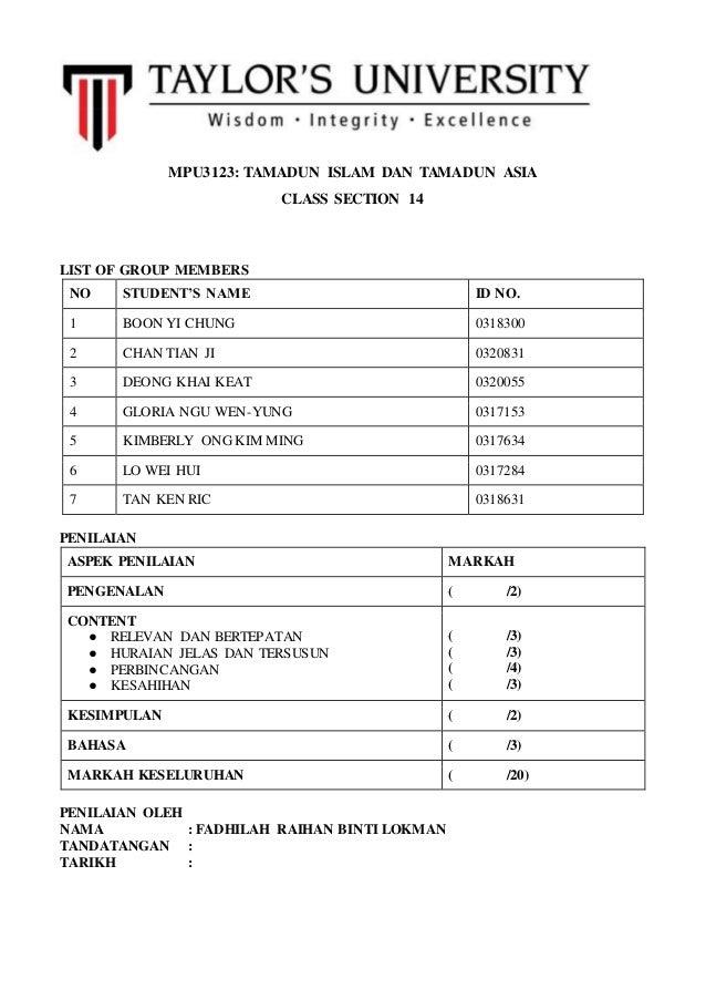 MPU3123: TAMADUN ISLAM DAN TAMADUN ASIA CLASS SECTION 14 LIST OF GROUP MEMBERS NO STUDENT'S NAME ID NO. 1 BOON YI CHUNG 03...