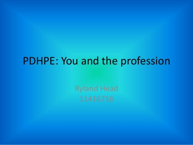 PDHPE: You and the profession Ryland Head 11416716