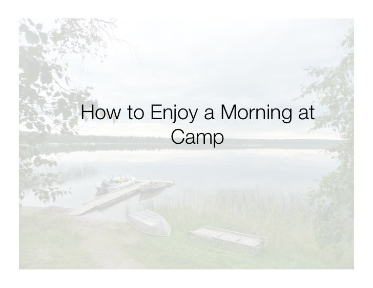 How to Enjoy a Morning at         Camp