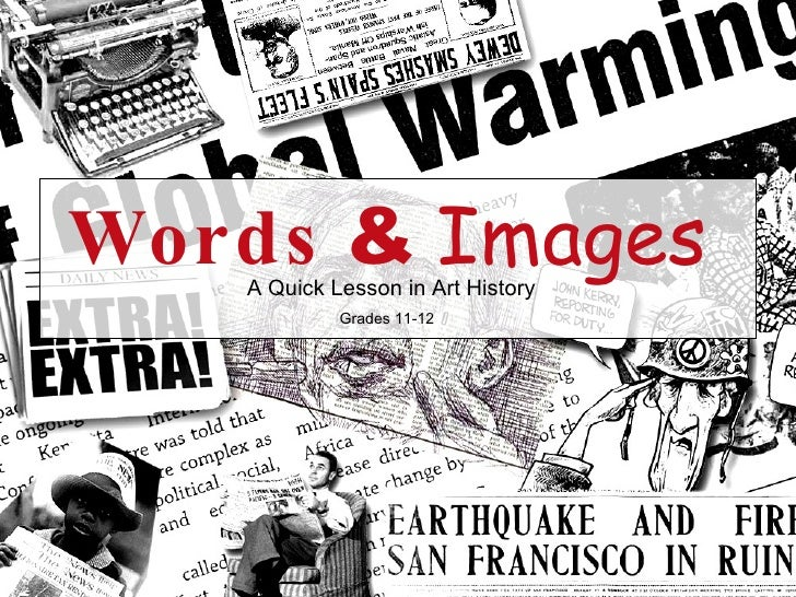 Words   &   Images A Quick Lesson in Art History Grades 11-12