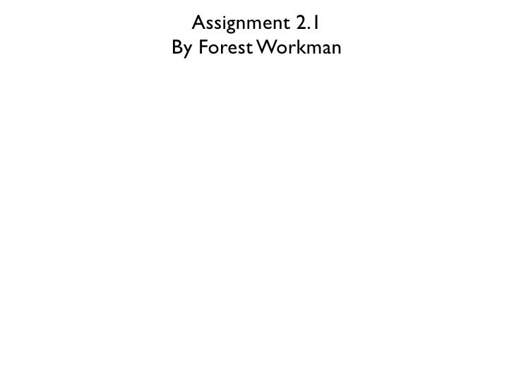 Assignment 2.1By Forest Workman