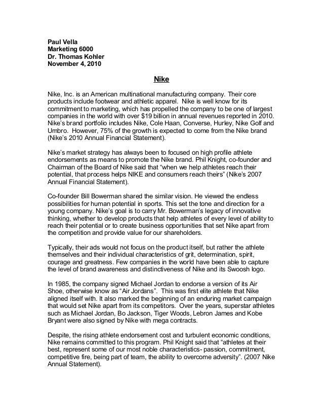 Paul Vella Marketing 6000 Dr. Thomas Kohler November 4, 2010 Nike Nike, Inc. is an American multinational manufacturing co...