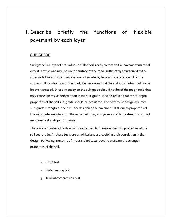 Describe briefly the functions of flexible pavement by each layer.<br />SUB-GRADE<br />Sub-grade is a layer of natural soi...