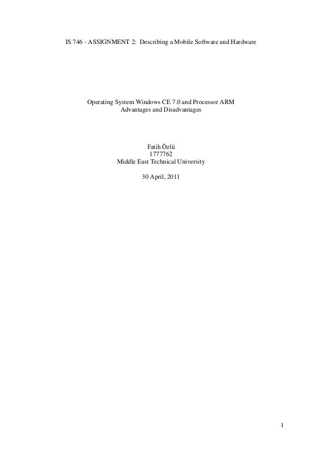 IS 746 - ASSIGNMENT 2: Describing a Mobile Software and Hardware       Operating System Windows CE 7.0 and Processor ARM  ...