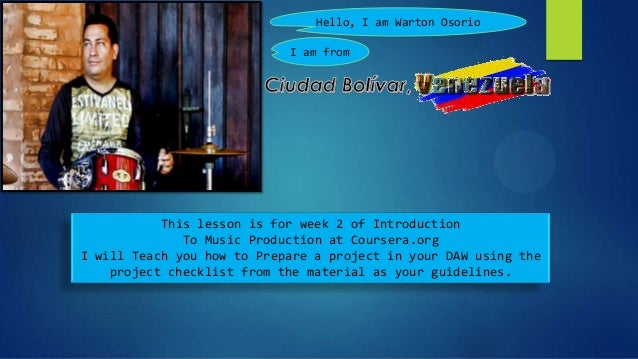 Hello, I am Warton Osorio                            I am from           This lesson is for week 2 of Introduction        ...