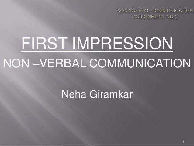 FIRST IMPRESSIONNON –VERBAL COMMUNICATION       Neha Giramkar                       1