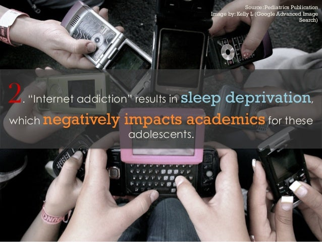 """2. """"Internet addiction"""" results in sleep deprivation,which negatively impacts academics for theseadolescents.Source: Pedia..."""