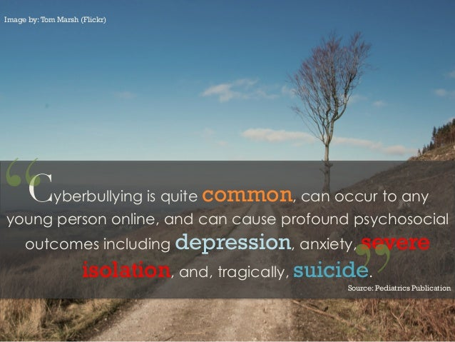 Cyberbullying is quite common, can occur to anyyoung person online, and can cause profound psychosocialoutcomes including ...