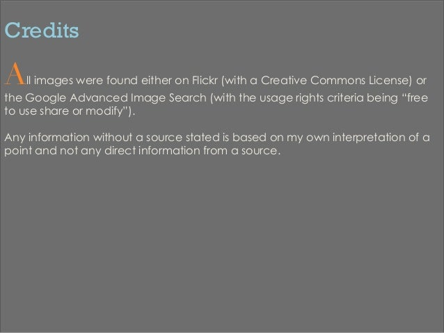 Credits All images were found either on Flickr (with a Creative Commons License) orthe Google Advanced Image Search (wit...