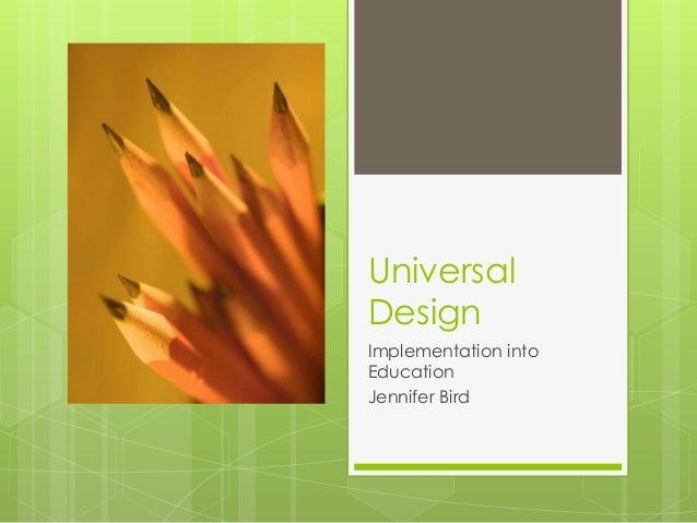 UniversalDesignImplementation intoEducationJennifer Bird