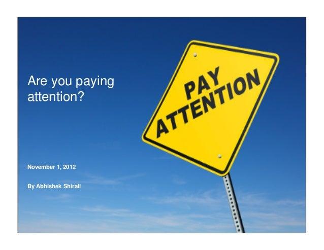 Are you payingattention?November 1, 2012By Abhishek Shirali