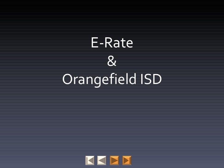 E-Rate & Orangefield ISD