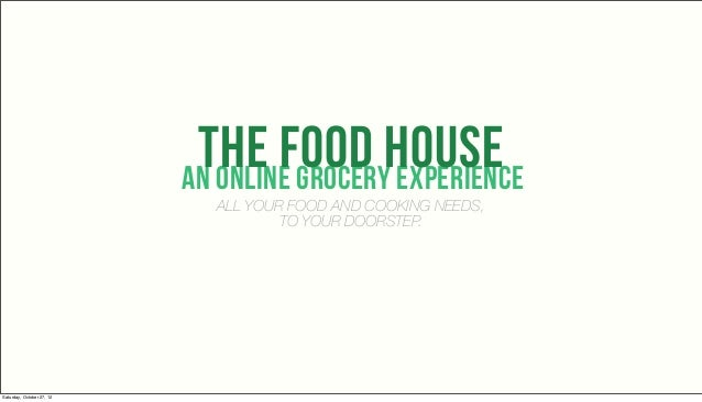 the food house                           an ONLINE GROCERY experience                             ALL YOUR FOOD AND COOKIN...