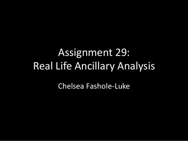 Assignment 29: Real Life Ancillary Analysis Chelsea Fashole-Luke
