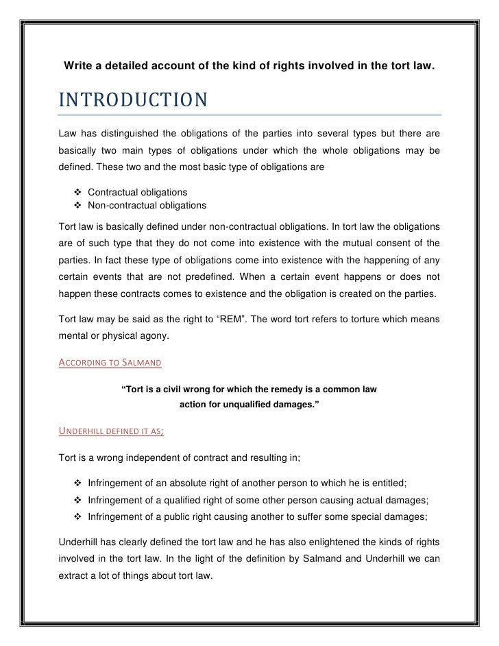 Write a detailed account of the kind of rights involved in the tort law.INTRODUCTIONLaw has distinguished the obligations ...