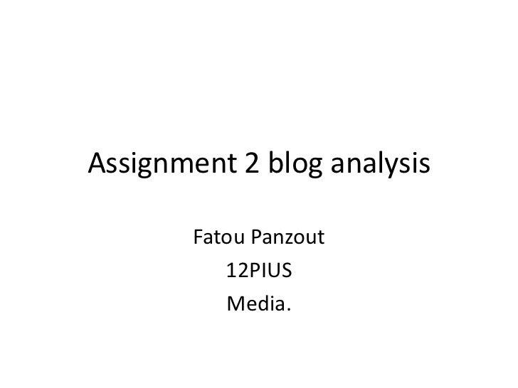 Assignment 2 blog analysis       Fatou Panzout          12PIUS          Media.