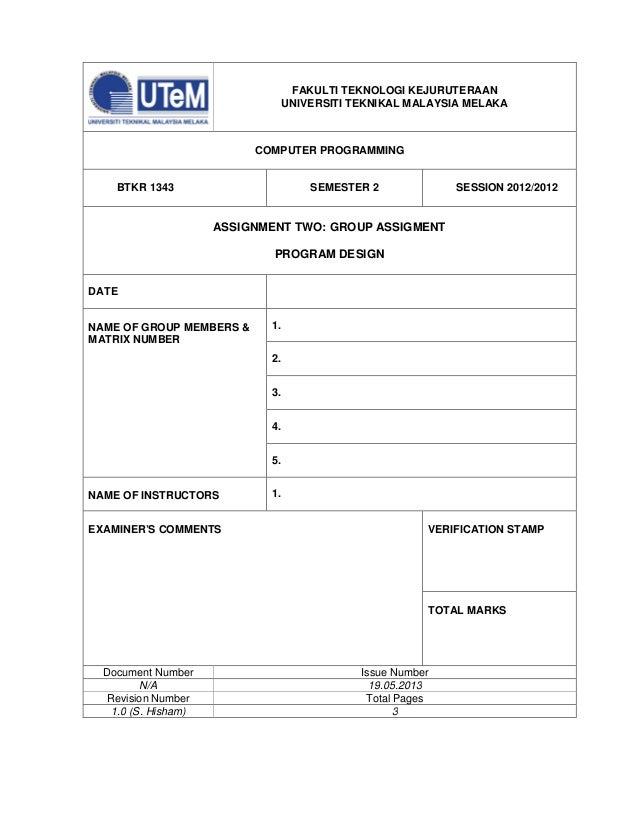 FAKULTI TEKNOLOGI KEJURUTERAANUNIVERSITI TEKNIKAL MALAYSIA MELAKACOMPUTER PROGRAMMINGBTKR 1343 SEMESTER 2 SESSION 2012/201...