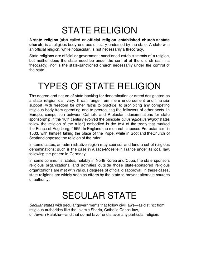 STATE RELIGION A state religion (also called an official religion, established church or state church) is a religious body...