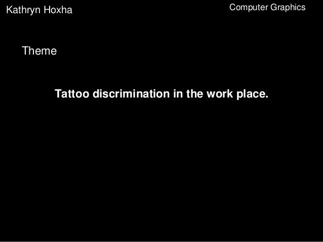 Assignment 2 computer graphics 2 for Tattoos in the workplace discrimination