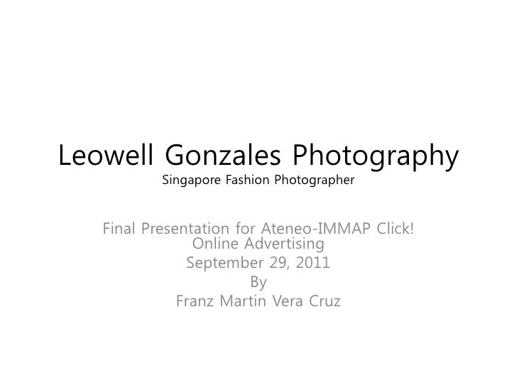 Leowell Gonzales Photography           Singapore Fashion Photographer   Final Presentation for Ateneo-IMMAP Click!        ...