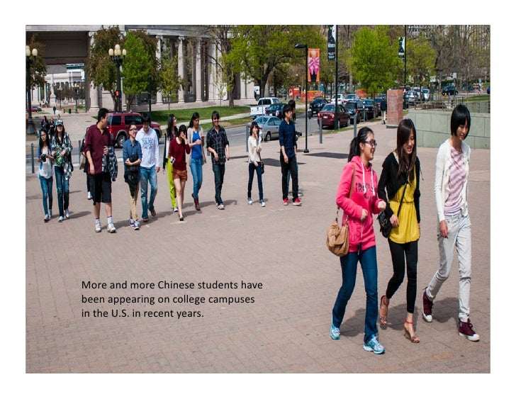 More and more Chinese students have been appearing on college campuses in the U.S. in recent...