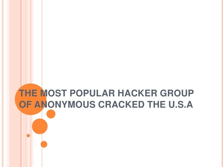 THE MOST POPULAR HACKER GROUPOF ANONYMOUS CRACKED THE U.S.A