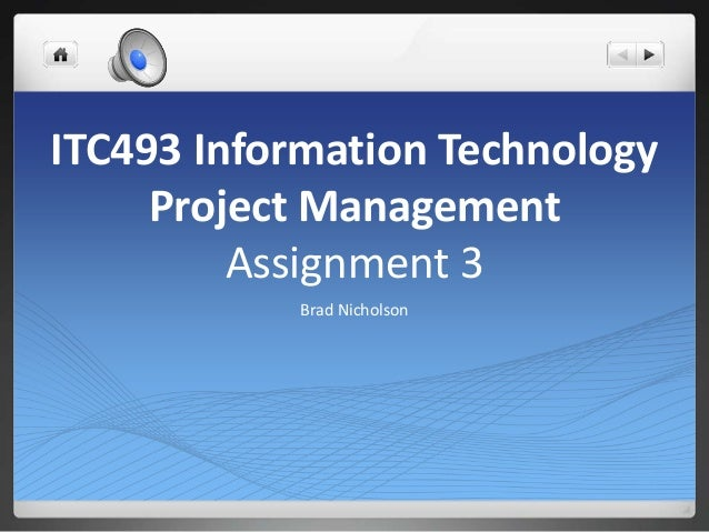 ITC493 Information Technology Project Management Assignment 3 Brad Nicholson