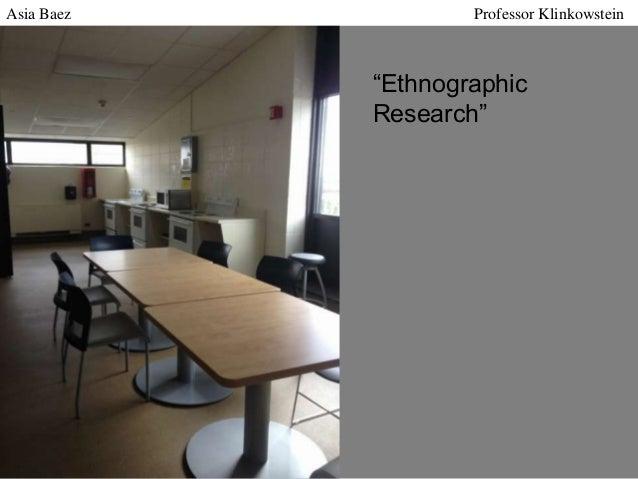 "Asia Baez  Professor Klinkowstein  ""Ethnographic Research"""