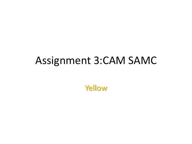 Assignment 3:CAM SAMC Yellow