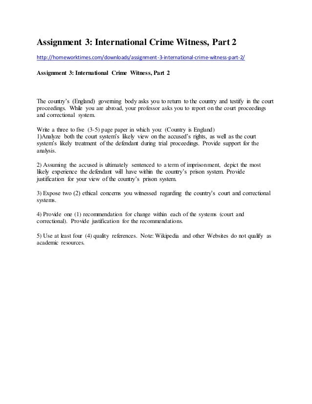 Assignment 3: International Crime Witness, Part 2 http://homeworktimes.com/downloads/assignment-3-international-crime-witn...