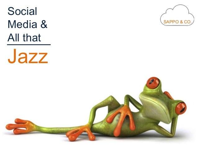 SocialMedia &All thatJazzSAPPO & CO.
