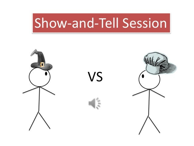 Show-and-Tell Session        VS