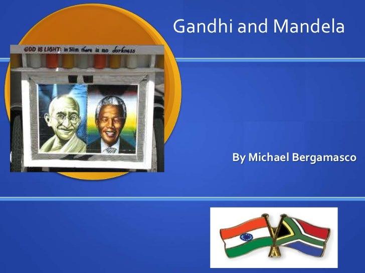 By Michael Bergamasco<br />Gandhi and Mandela<br />