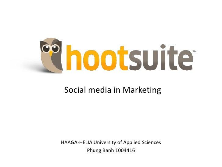 Social media in Marketing<br />HAAGA-HELIA University of Applied Sciences<br />PhungBanh 1004416<br />