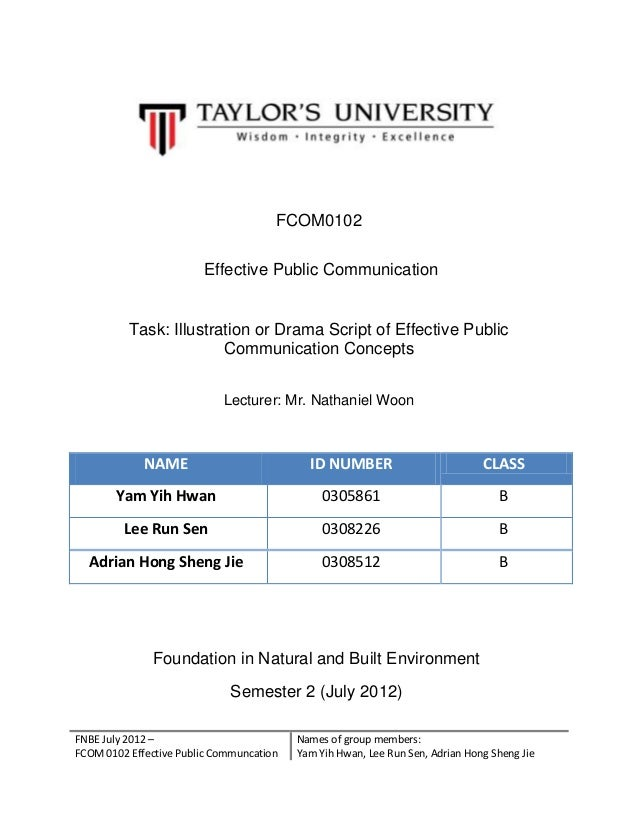 FNBE July 2012 – FCOM 0102 Effective Public Communcation Names of group members: Yam Yih Hwan, Lee Run Sen, Adrian Hong Sh...
