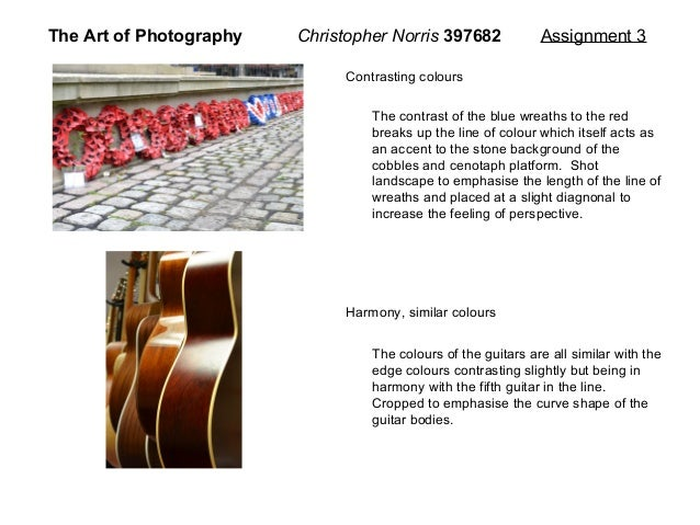 The Art of Photography   Christopher Norris 397682             Assignment 3                              Contrasting colou...
