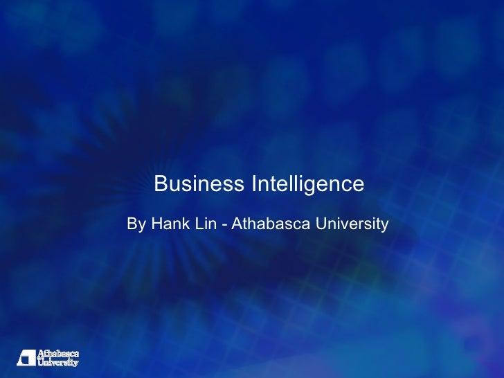 Business IntelligenceBy Hank Lin - Athabasca University