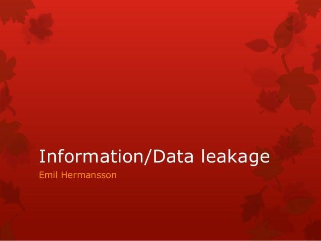 Information/Data leakage Emil Hermansson