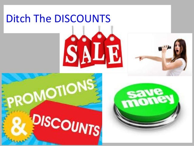 Ditch The DISCOUNTS