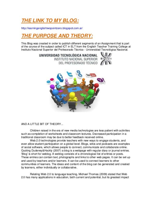 THE LINK TO MY BLOG:http://learningenglishtwopointzero.blogspot.com.ar/THE PURPOSE AND THEORY:This Blog was created in ord...