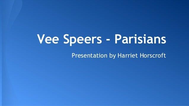 Vee Speers - Parisians Presentation by Harriet Horscroft