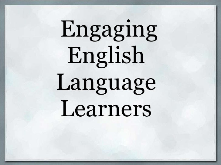 Engaging  English Language Learners