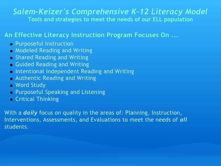 Salem-Keizer's Comprehensive K-12 Literacy Model         Tools and strategies to meet the needs of our ELL population  An ...