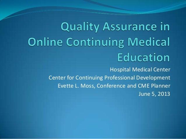 Hospital Medical CenterCenter for Continuing Professional DevelopmentEvette L. Moss, Conference and CME PlannerJune 5, 2013