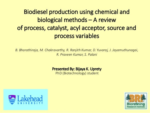 Biodiesel production using chemical and biological methods – A review of process, catalyst, acyl acceptor, source and proc...