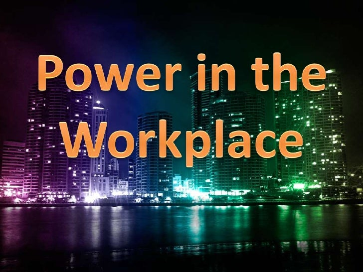 Power in the Workplace<br />